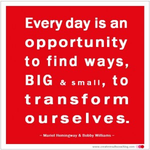 Every day is an opportunity